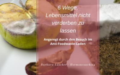 6 Wege, um Lebensmittel nicht verderben zu lassen