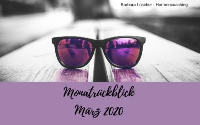 März 2020 – Rückblick auf einen turbulenten Monat