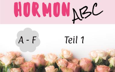 Das Hormon-ABC: Teil 1 von A bis F